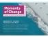 Moments of Change